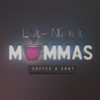 Late Night Mommas Coffee & Chat