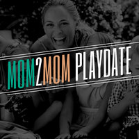 Mom 2 Mom Playdate