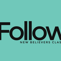 iFollow (New Believers Class, Discipleship) - S5