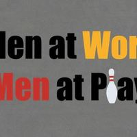 Men at  Work/Men at Play