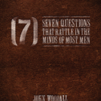 (7) Seven Questions That Rattle in the Minds of Most Men