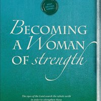 Becoming a Woman of Strength: Life Group (Women)