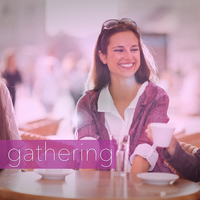 The Gathering - Women's Group