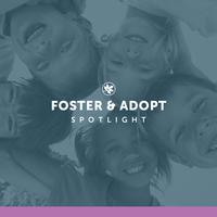 Foster & Adopt Spotlight
