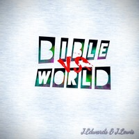 The Bible VS. The World