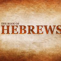Book of Hebrews - Life Group
