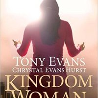 Kingdom Woman: Embracing Your Purpose, Power and Possibilities