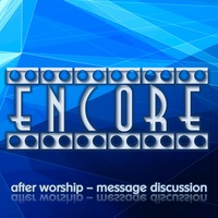Encore - after message discussion