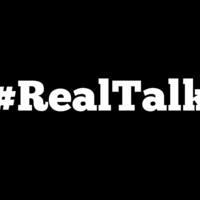 #RealTalk