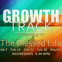 The Blessed Life     (Stewardship Growth Track)
