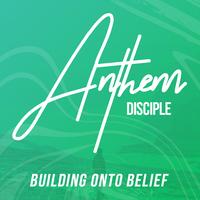 Anthem Disciple (April) 7TH-12TH GRADES