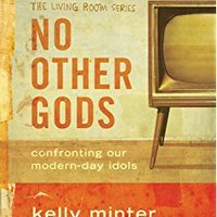 No Other Gods by Kelly Minter (Thur)