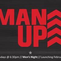 Man Up -- Weekly Men's Night