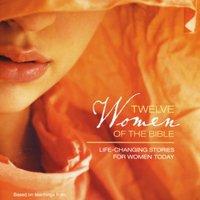 Twelve Women of the Bible