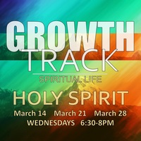 Growth Track /// Holy Spirit (Spiritual Life)