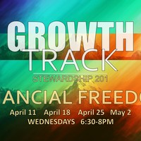 Growth Track /// Financial Freedom (Stewardship 201)