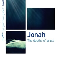 Jonah: The Depths of Grace