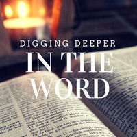 Digging Deeper in the Word